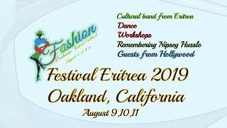 Eritrea - Festival 2019 in Oakland, California August 9, 10 & 11